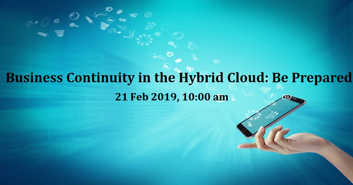 Business Continuity in the Hybrid Cloud: Be Prepared