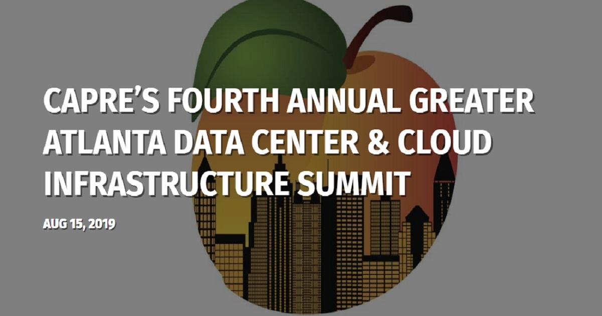 CAPRE's Fourth Annual Greater Atlanta Data Center & Cloud Infrastructure Summit