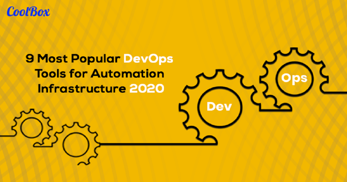 9 MOST POPULAR DEVOPS TOOLS FOR AUTOMATION INFRASTRUCTURE 2020