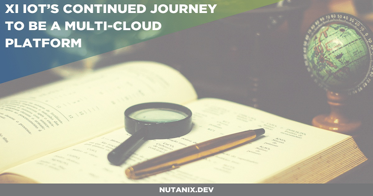 XI IOT'S CONTINUED JOURNEY TO BE A MULTI-CLOUD PLATFORM