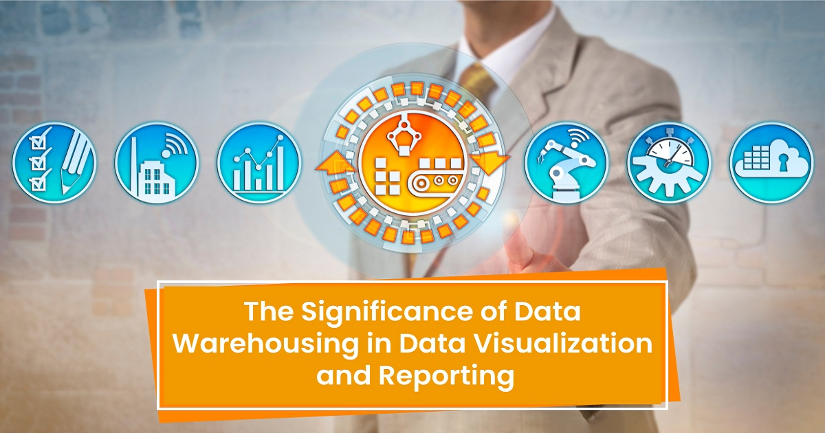 HOW DATA WAREHOUSING ADDS VALUE TO DATA VISUALIZATION & REPORTING