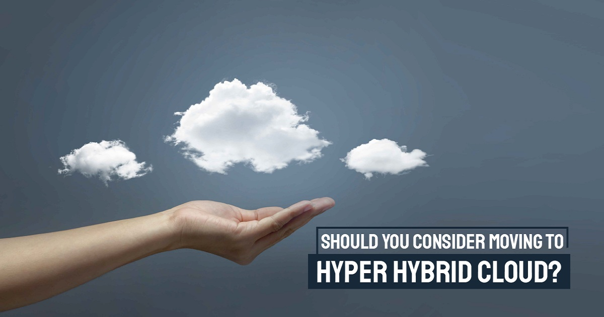 WHY CLOUD-FIRST BUSINESSES SHOULD CONSIDER HYPER HYBRID CLOUD?