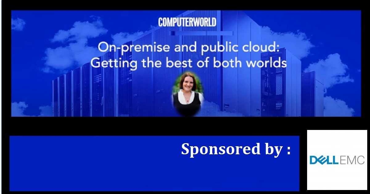 Computerworld Live On-premise and public cloud:- Getting the best of both worlds.