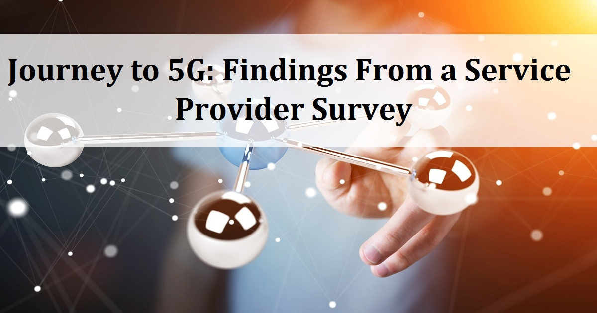 Journey to 5G: Findings From a Service Provider Survey