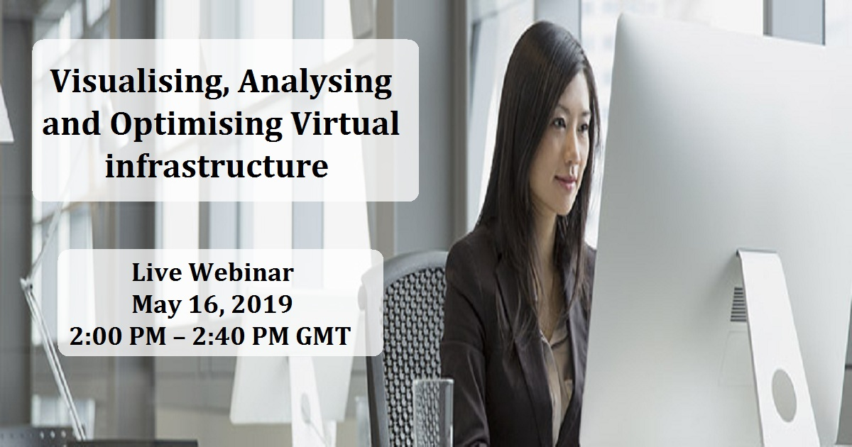 Visualising, Analysing and Optimising Virtual infrastructure