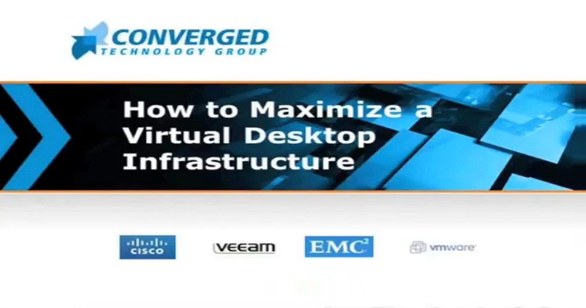 How to Maximize a Virtual Desktop Infrastructure (VDI)