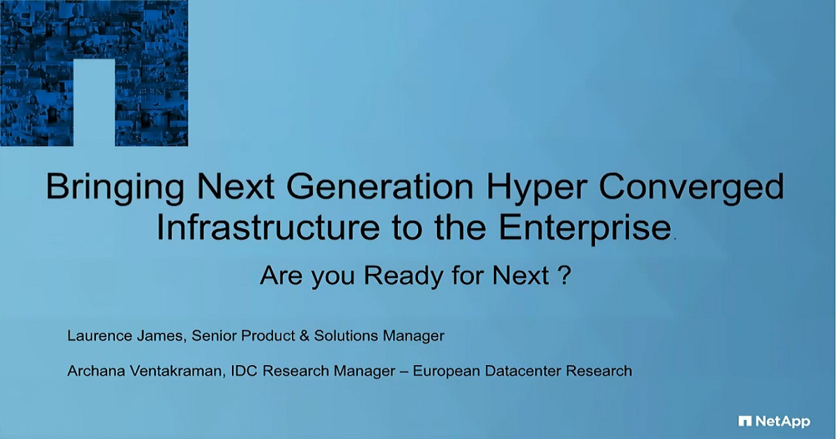 Bringing Next Generation Hyper Converged Infrastructure to the Enterprise