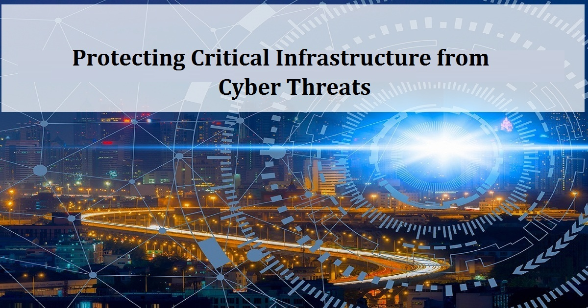Protecting Critical Infrastructure from Cyber Threats