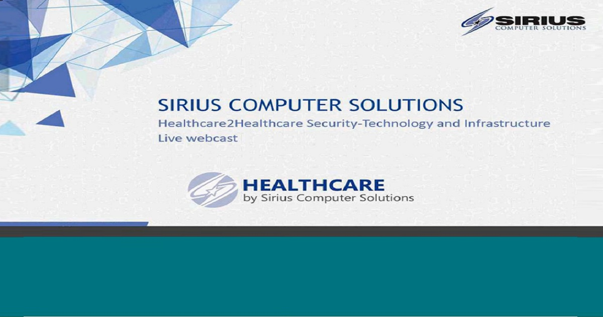 Recorded Webinar: Sirius Healthacare2Healthcare - Security Technology and Infrastructure
