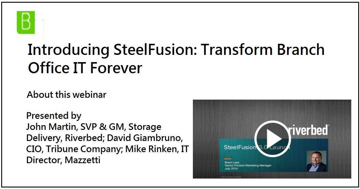 Introducing SteelFusion: Transform Branch Office IT Forever