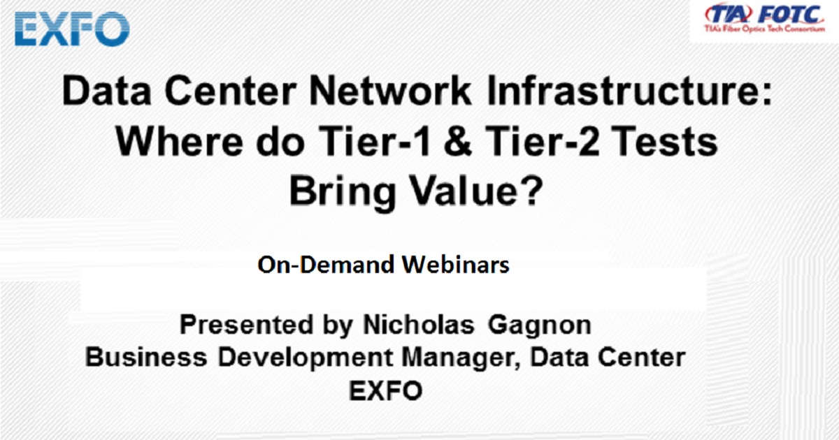 Data Center Network Infrastructure: Where do Tier-1 & Tier-2 Tests Bring Value?