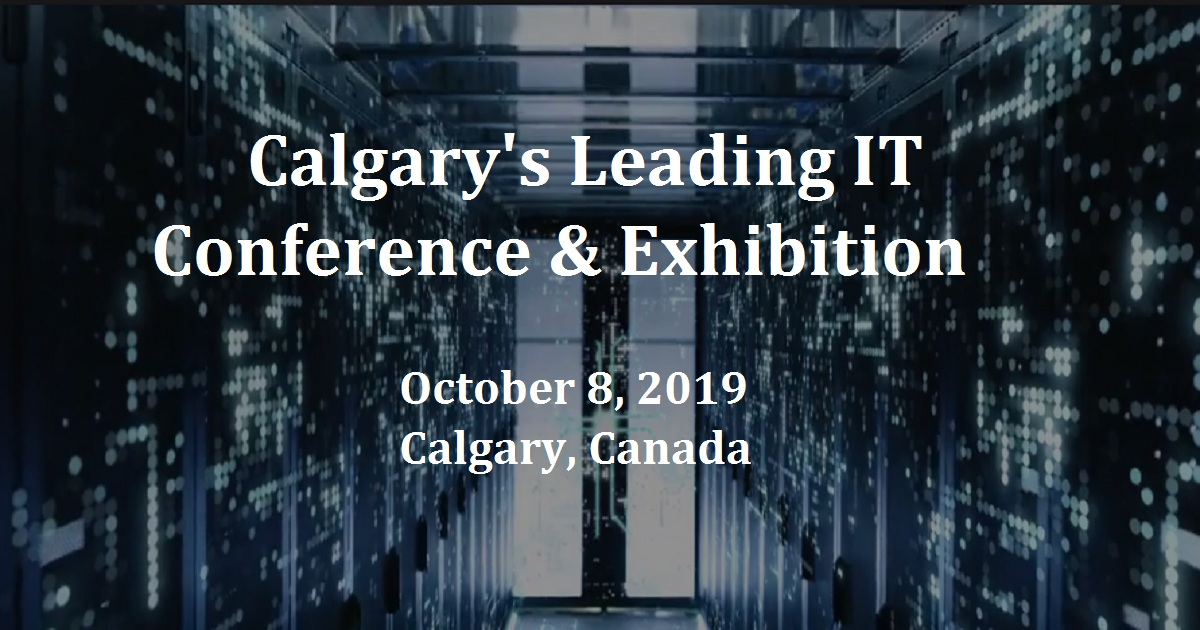 Calgary's Leading IT Conference & Exhibition