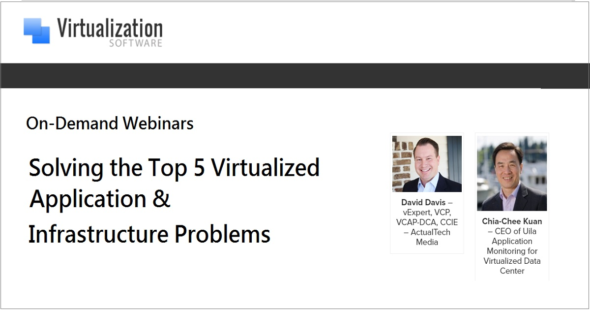 Solving the Top 5 Virtualized Application & Infrastructure Problems