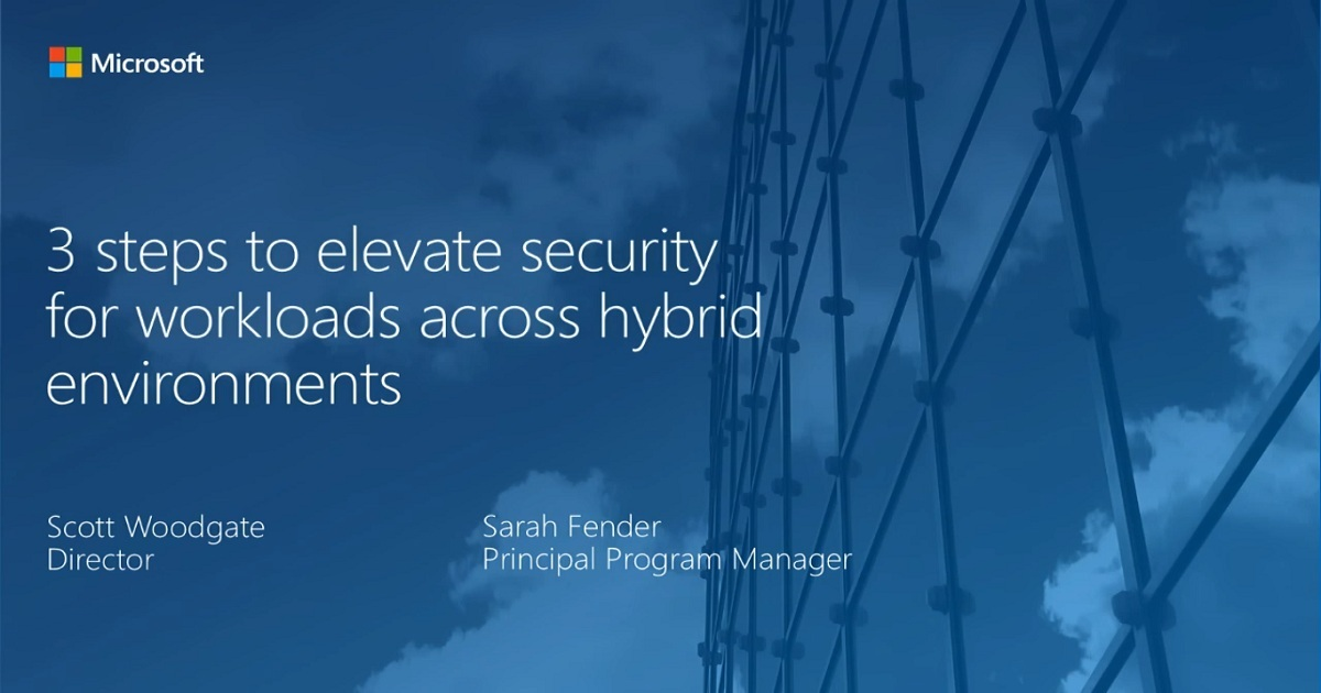 3 Steps to Elevate Security for Workloads Across Hybrid Environments