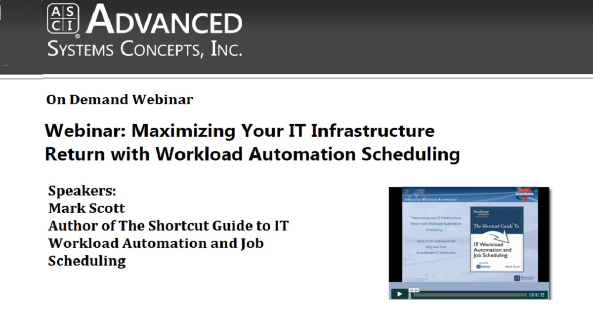 Maximizing Your IT Infrastructure Return with Workload Automation Scheduling