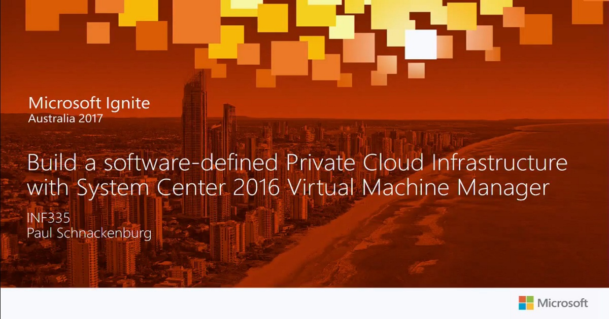 Build a software-defined Private Cloud Infrastructure with System Center 2016 Virtual Machine Manage