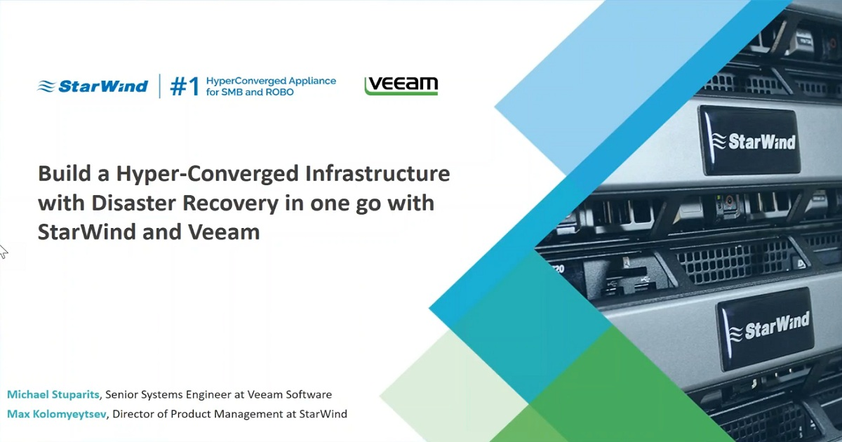 Build a Hyper-Converged Infrastructure with Disaster Recovery in one go with StarWind and Veeam
