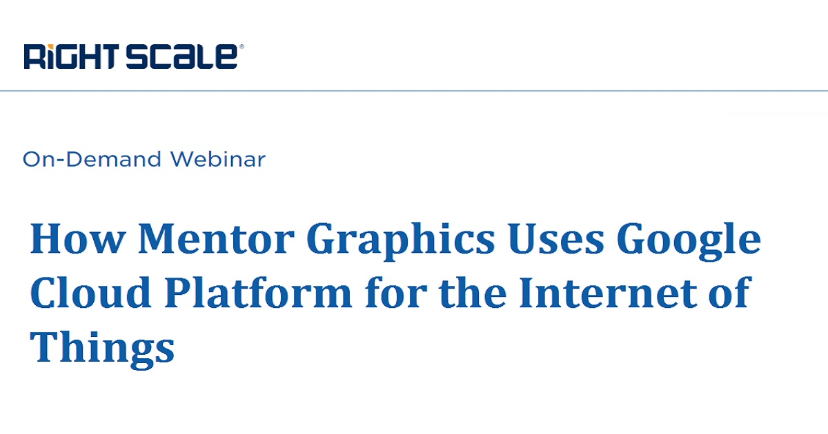 How Mentor Graphics Uses Google Cloud Platform for the Internet of Things