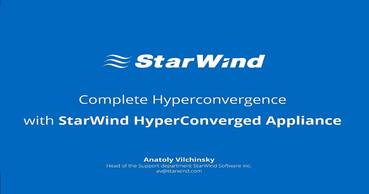 Complete Hyperconvergence with StarWind HyperConverged Appliance