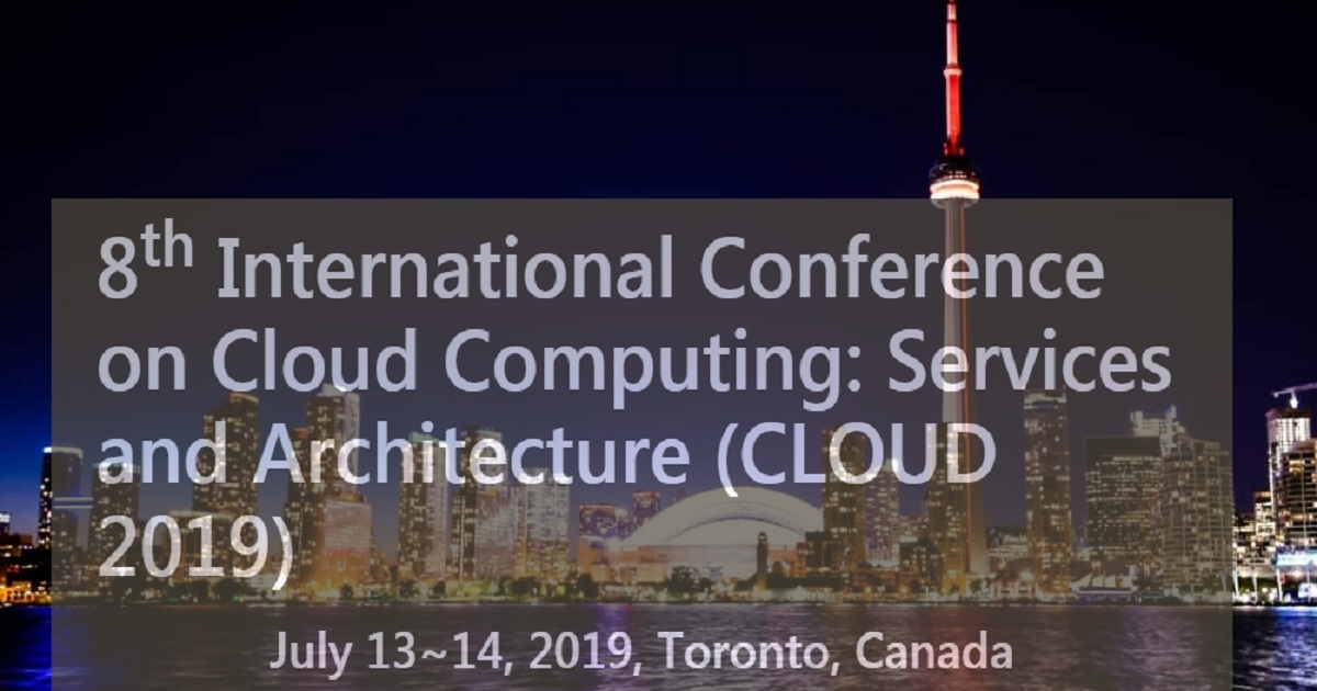 8th International Conference on Cloud Computing: Services and Architecture (CLOUD 2019)