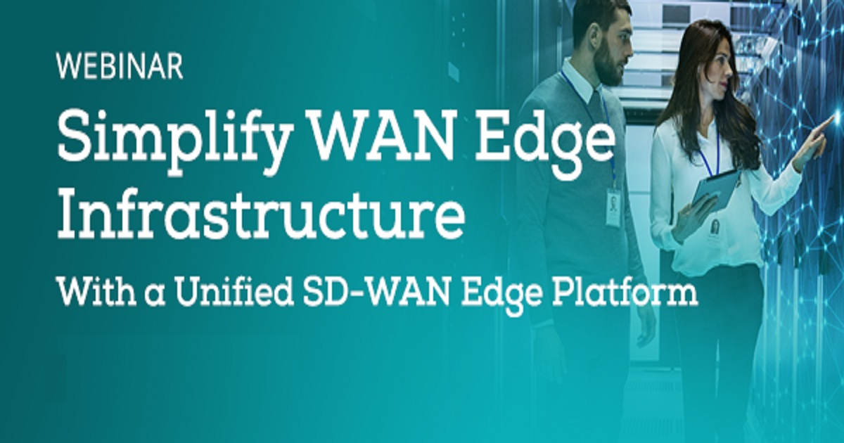 Simplify WAN Edge Infrastructure with a Single Unified SD-WAN Platform