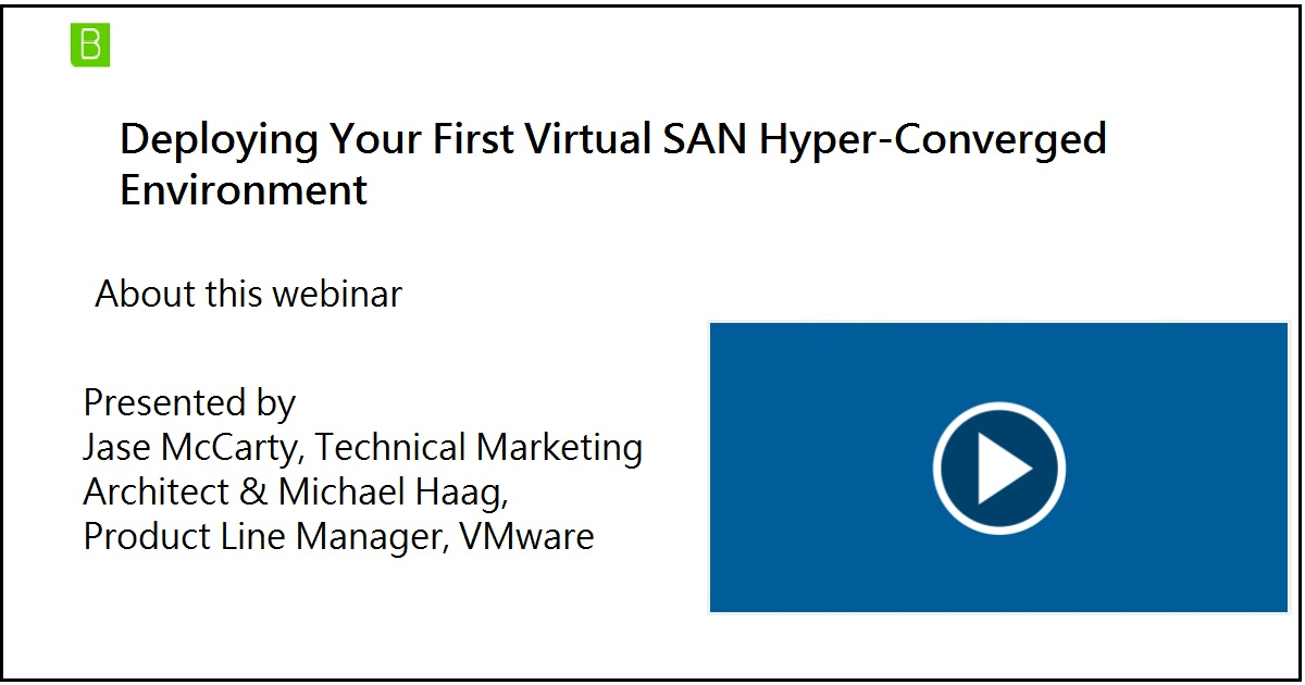 Deploying Your First Virtual SAN Hyper-Converged Environment