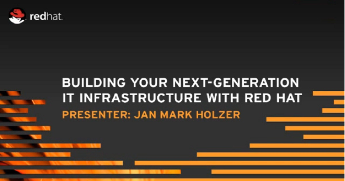 2012 Red Hat Summit: Building Your Next Generation IT Infrastructure with Red Hat