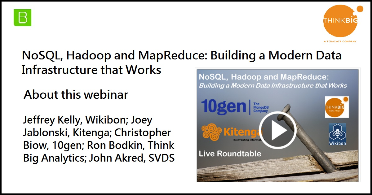 NoSQL, Hadoop and MapReduce: Building a Modern Data Infrastructure that Works