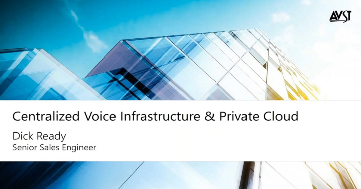 Centralized Voice Infrastructure and Private Cloud