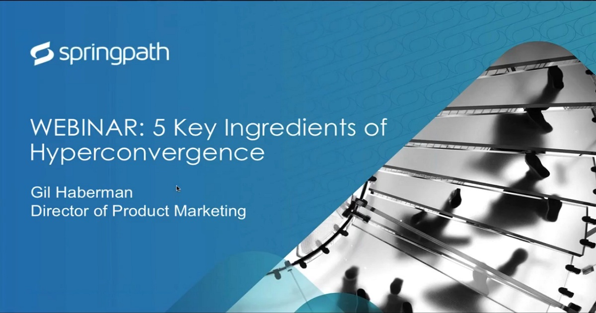 WEBINAR: 5 Key Ingredients of Successful Hyperconvergence Solutions