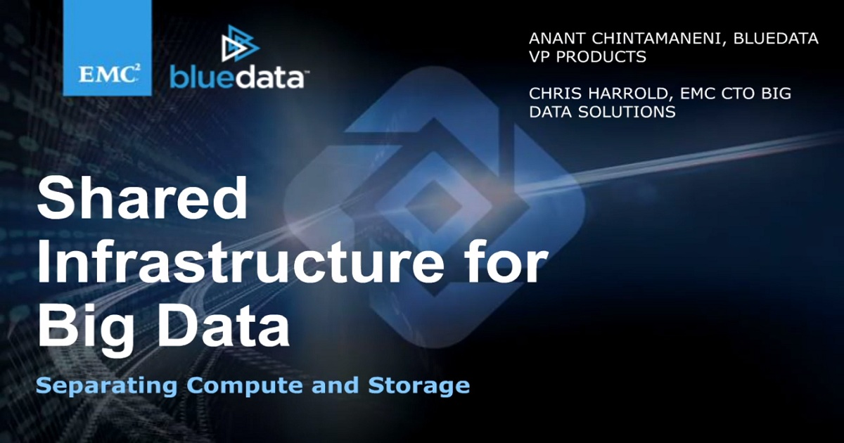 Shared Infrastructure for Big Data: Separating Compute and Storage