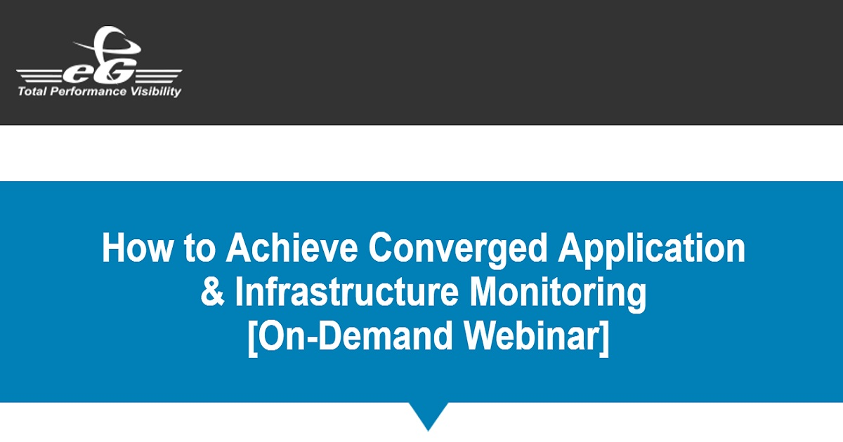 How to Achieve Converged Application & Infrastructure Monitoring