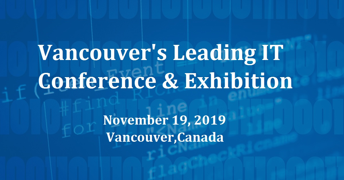 Vancouver's Leading IT Conference & Exhibition