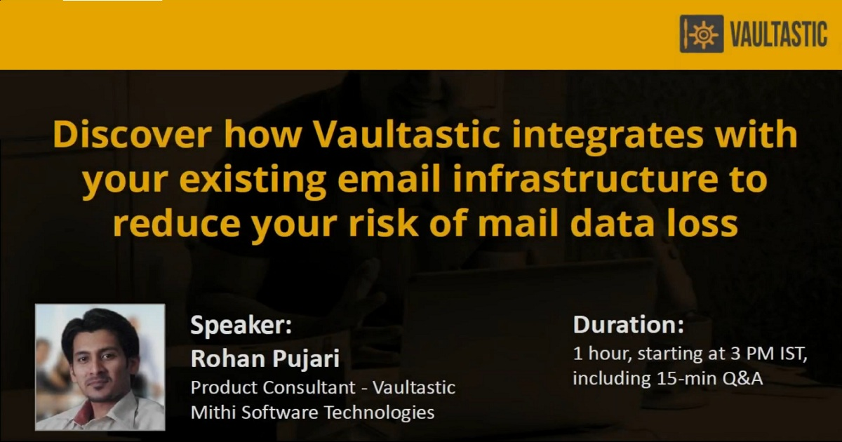 Webinar: Discover How Vaultastic Integrates with your existing Email Infrastructure