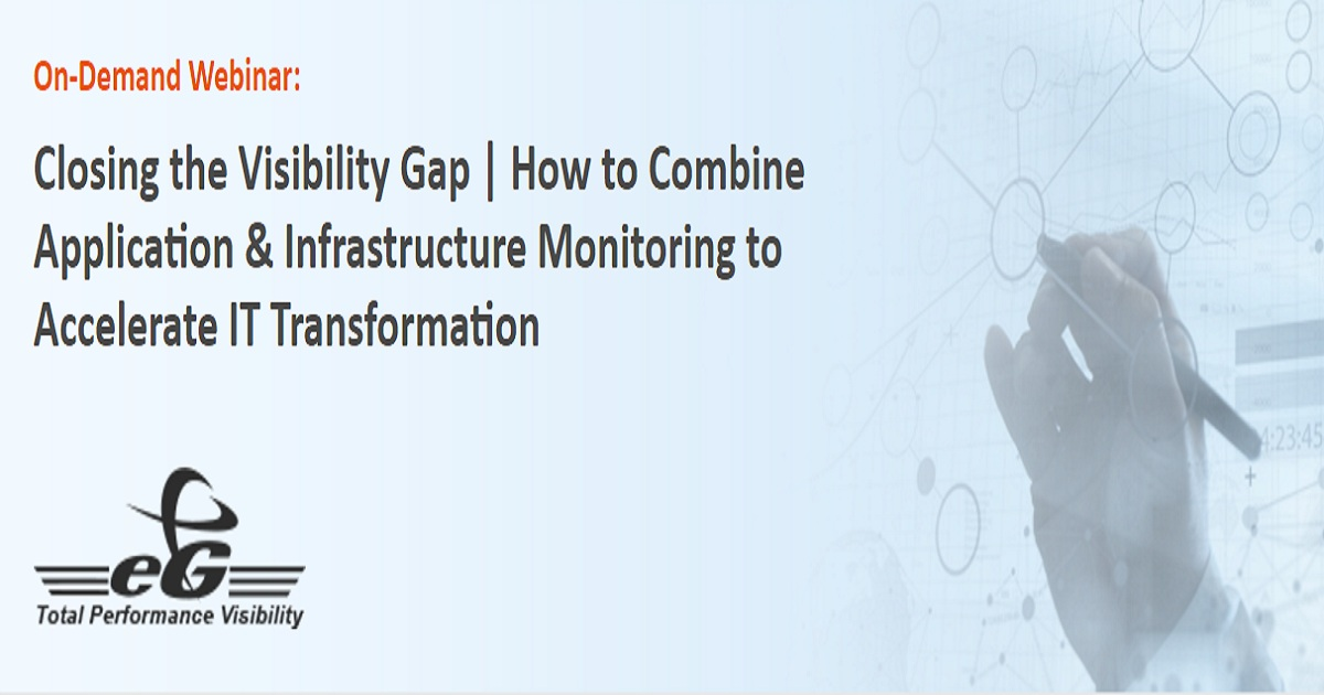 Closing the Visibility Gap | How to Combine Application & Infrastructure Monitoring to Accelerate IT Transformation