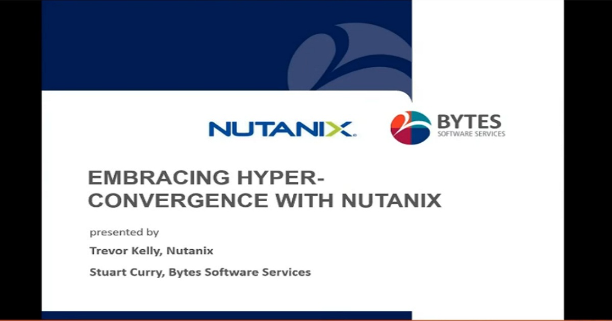 Embracing Hyper-Convergence with Nutanix - Webinar