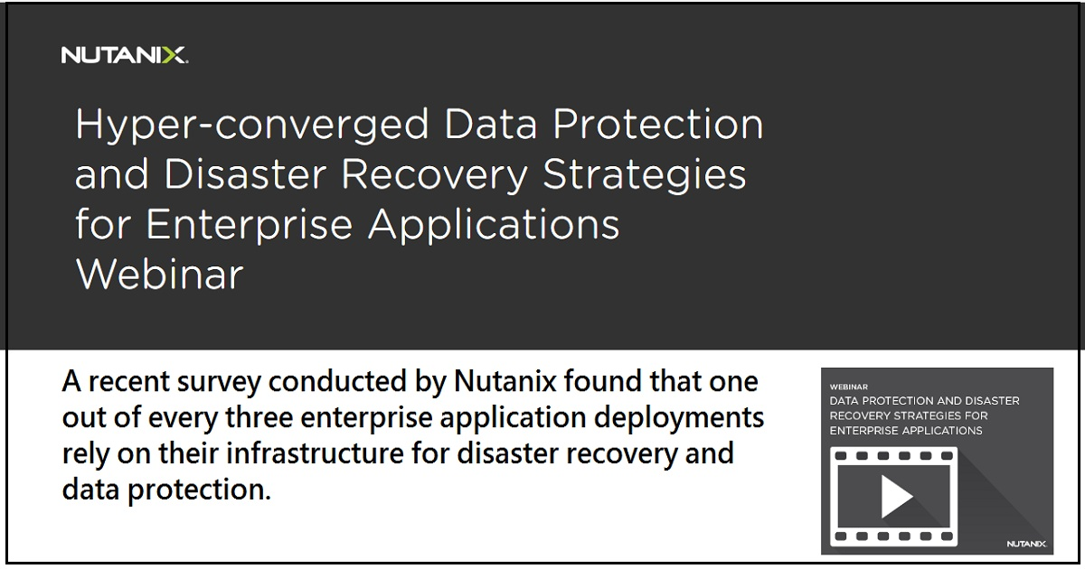 Hyper-converged Data Protection and Disaster Recovery Strategies for Enterprise Applications Webinar