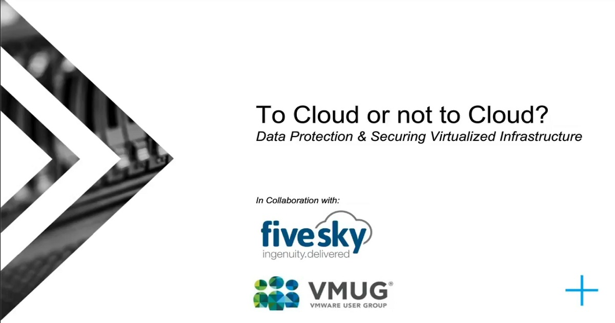 To Cloud or not to Cloud? - Webinar by Reduxio, VMUG and Fivesky