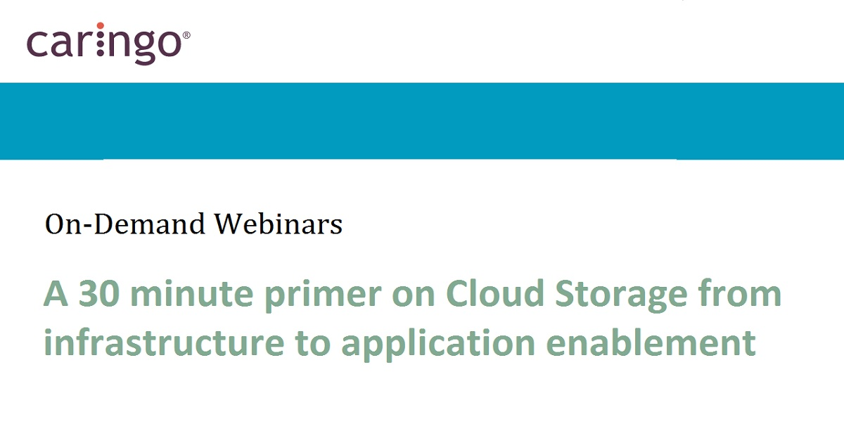A 30 minute primer on Cloud Storage from infrastructure to application enablement