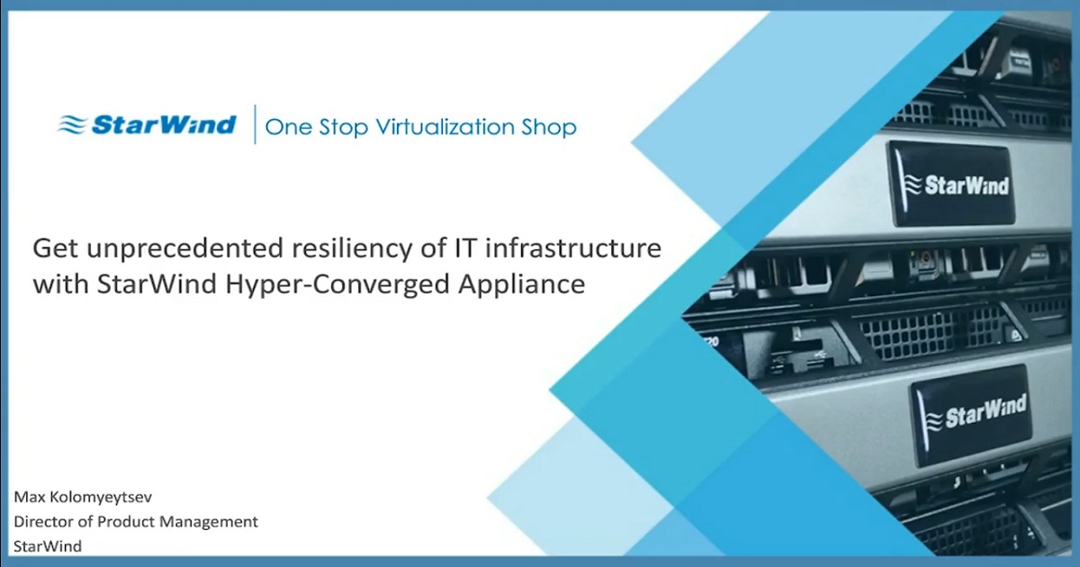Get unprecedented resiliency of IT infrastructure with StarWind HyperConverged Appliance