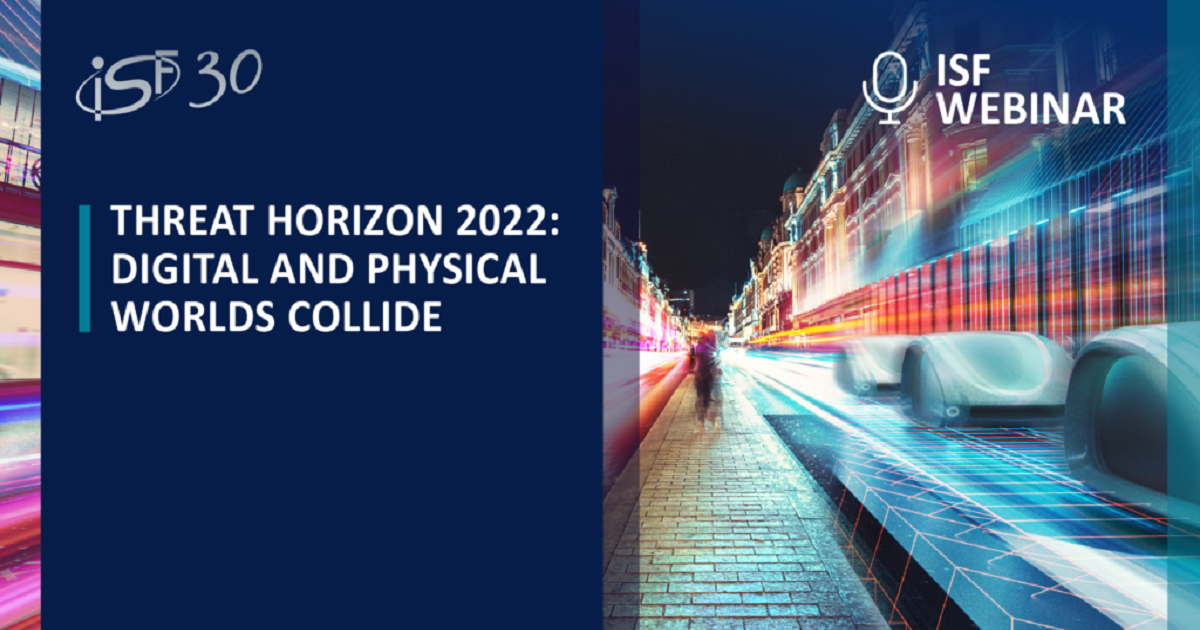 Threat Horizon 2022: Digital and physical worlds collide
