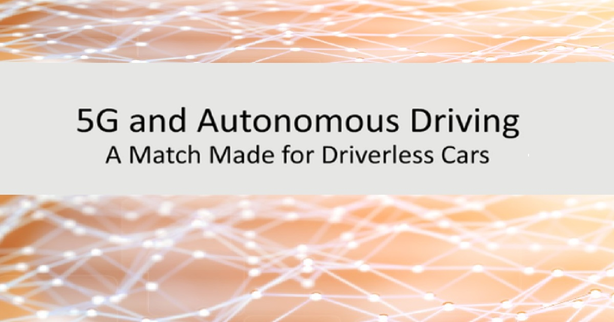 5G and Automated Driving: A Match Made for Driverless Cars
