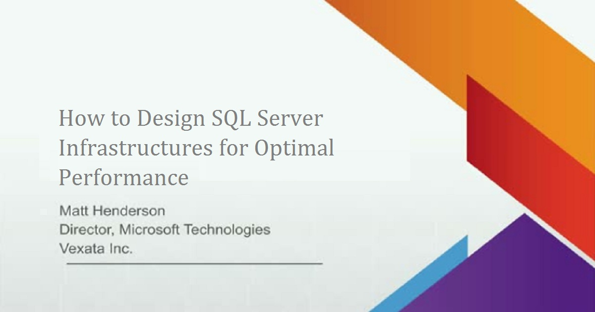 How to Design SQL Server Infrastructures for Optimal Performance