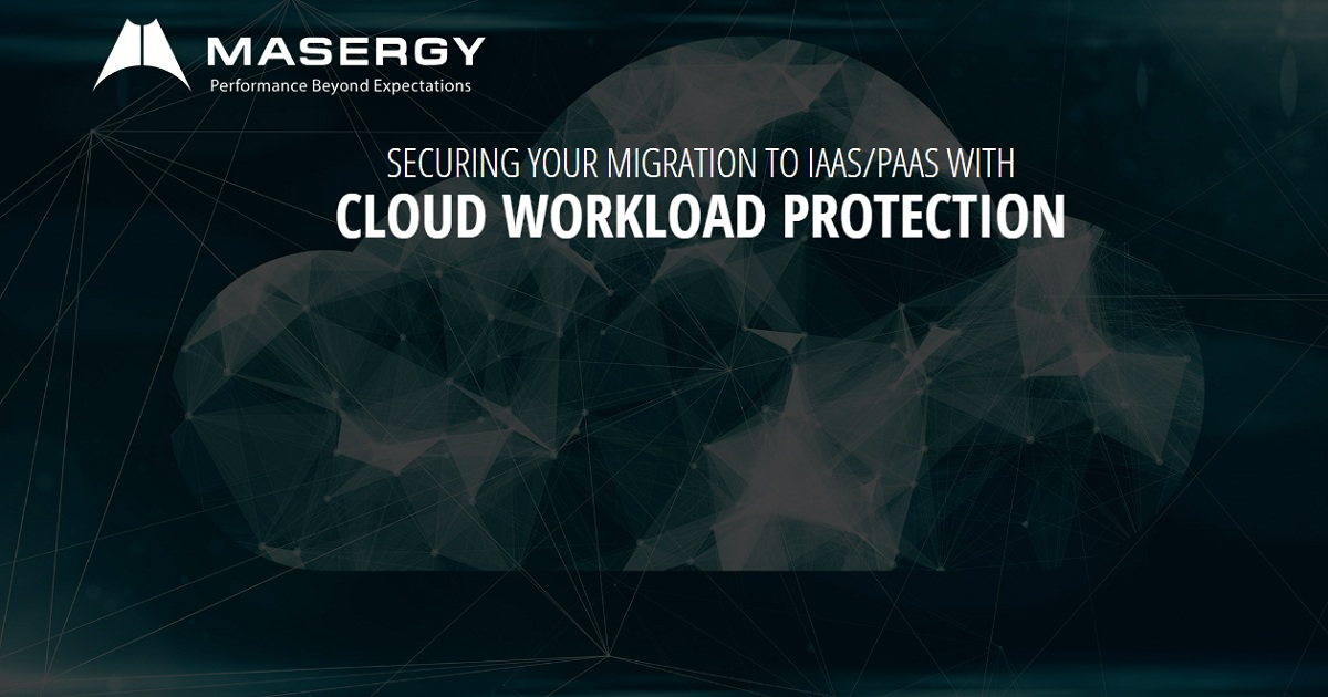 Securing Your Migration to IaaS/PaaS with Cloud Workload Protection