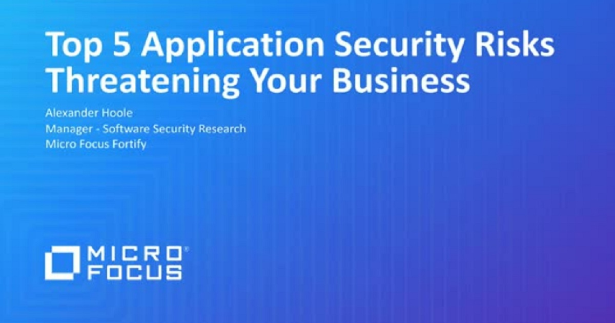 Top 5 Application Security Risks Threatening Your Business Today