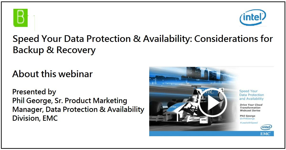 Speed Your Data Protection & Availability: Considerations for Backup & Recovery