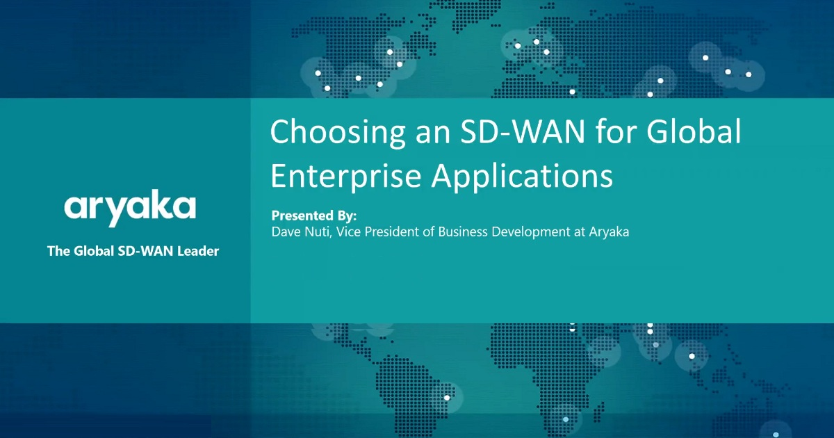 CHOOSING AN SD-WAN FOR GLOBAL ENTERPRISE APPLICATIONS