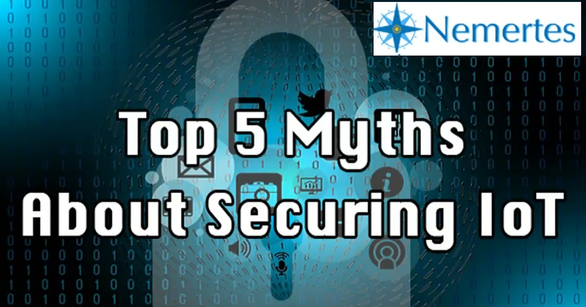 Top Five Myths About Securing IoT