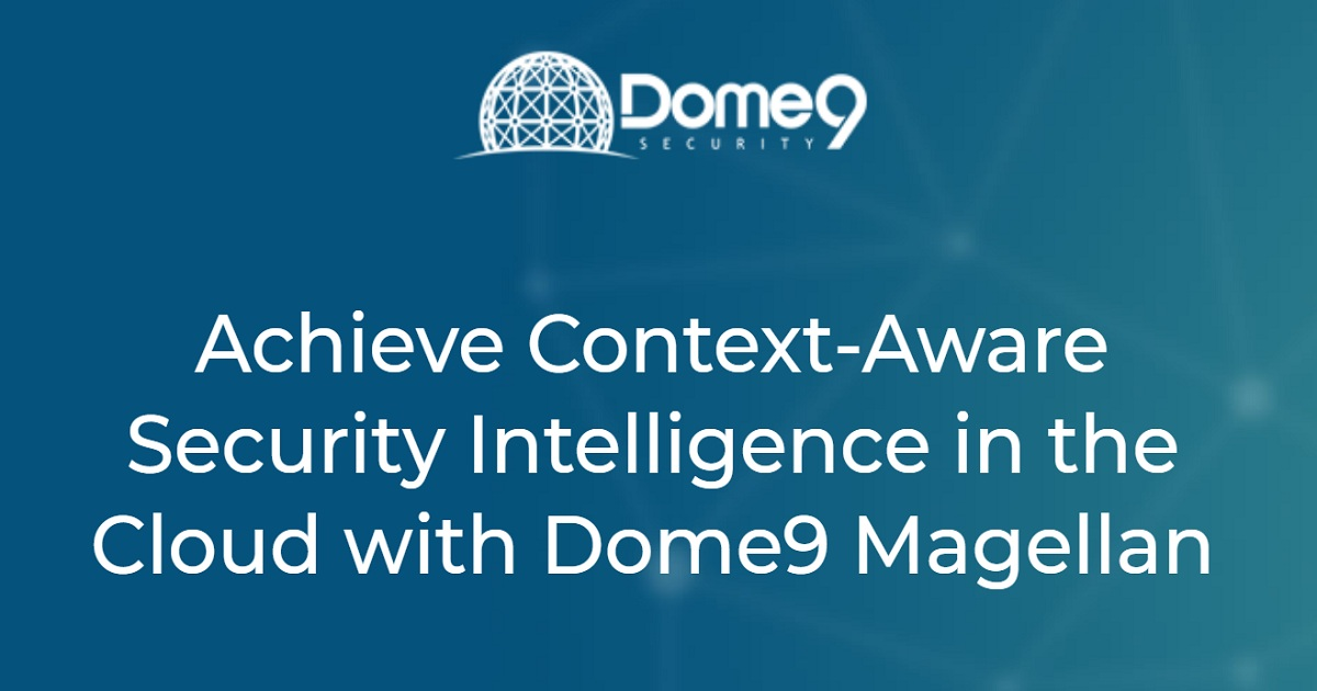 Achieve Context-Aware Security Intelligence in the Cloud with Dome9 Magellan