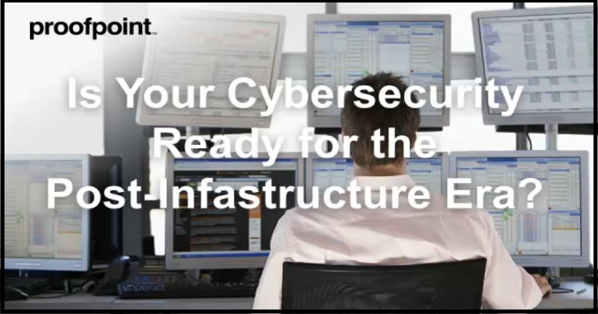 Is Your Cybersecurity Ready for the Post-Infrastructure Era?